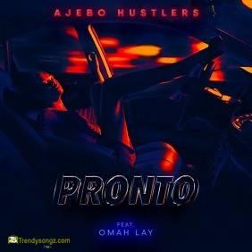 Ajebo Hustlers - Pronto ft Omah Lay