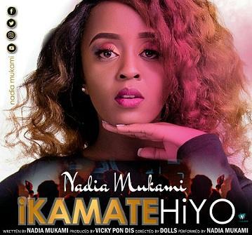 Nadia Mukami - Ikamate Hiyo